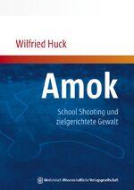 Amok School Shooting und zielgerichtete Gewalt