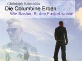 Die Columbine Erben - Wie Bastian B. den Freitod wählte