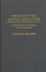 Profiling the Lethal Employee