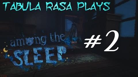 """""""A Place Between Mind And Matter"""" - Among The Sleep (Part 2)"""