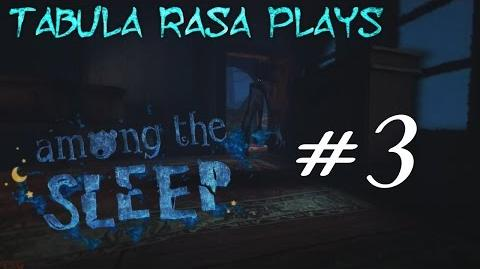 """Wow, I'm A Dumb Toddler"" - Among The Sleep (Part 3) Tabula Rasa Plays"