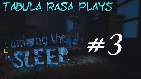 """Wow, I'm A Dumb Toddler"" - Among The Sleep (Part 3) Tabula Rasa Plays"
