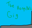 The Hospitalized Gig