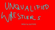 Unqualified Wrestlers