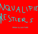 Unqualified Wrestlers