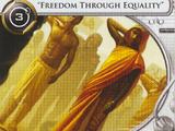 """Freedom Through Equality"""