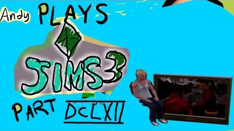 ANDY PLAYS THE SIMS 3 PART 6