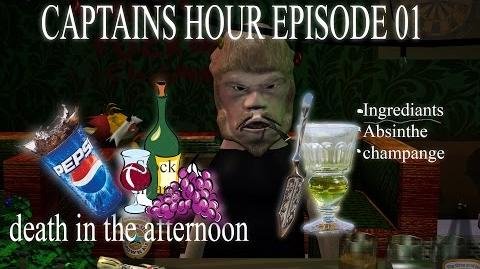 "Captains Hour Episode 1""Death in the Afternoon"""