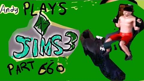 ANDY PLAYS THE SIMS 3 PART 4