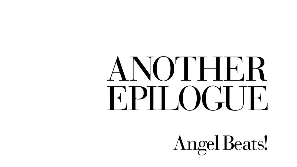 Another Epilogue | Angel Beats Wiki | FANDOM powered by Wikia