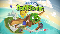 The best of bad piggies