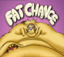 Fat Chance!
