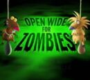 Open Wide for Zombies