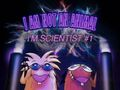 I am Not an Animal I'm Scientist Number One title card.jpg