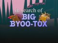 In Search of Big Byoo-Tox title card.jpg
