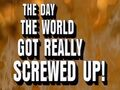 The Day the World Got Really Screwed Up! title card.jpg