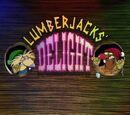 Lumberjacks' Delight