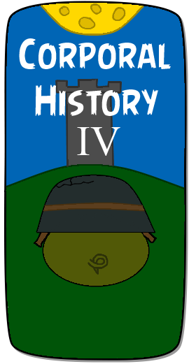 Corporal History IV