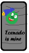 Tornado is mine