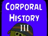 Corporal History III
