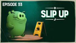 Slip Up TC