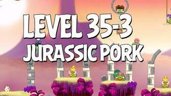 Angry Birds Jurassic Pork Level 35-3 Walkthrough 3 Star