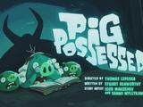Pig Possessed