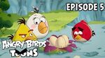 Angry Birds Toons Egg Sounds - S1 Ep5