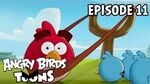 Angry Birds Toons Slingshot 101 - S1 Ep11