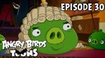 Angry Birds Toons Piggywig - S1 Ep30