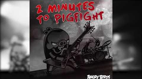 Angry Birds - 2 Minutes to Pigfight Official Evolution Soundtrack