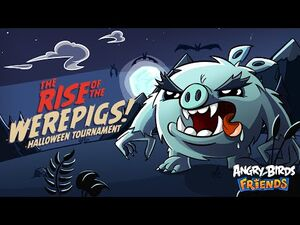 Angry Birds Friends – Rise of the Werepigs! (Oct 12 - Nov 1)
