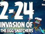 Invasion of the Egg Snatchers 2-24