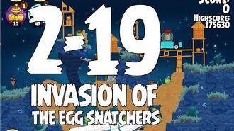 Angry Birds Seasons Invasion of the Egg Snatchers 2-19 Walkthrough 3 Star