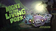 Night of the Living Pork TC