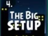 The Big Setup
