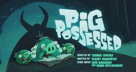 PigPossessed