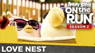 Angry Birds On The Run Season 2 - Love Nest Special