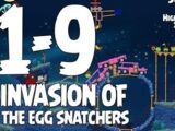 Invasion of the Egg Snatchers 1-9