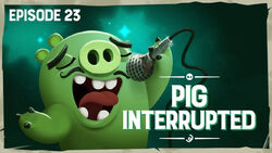 Pig Interrupted