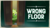 Wrong Floor