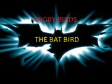 Angry Birds: The Bat Bird