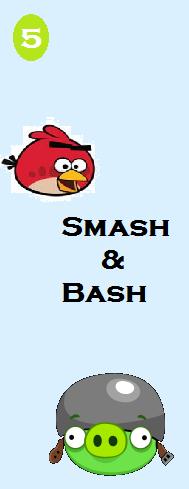 Smash and bash