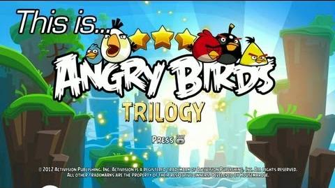 This is... Angry Birds Trilogy