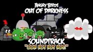 "Angry Birds- Out of Darkness Music - ""OOH HOT HOT HOT!""."