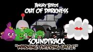 Angry Birds- Out of Darkness Music - Warning Entering Castle! Version II-0