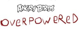 Angry birds overpowered logo