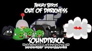 "Angry Birds Out of Darkness Music - ""Haunted Mansion?!"""