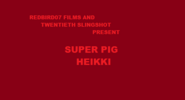 Super Pig Heikki Part 1-1