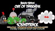 "Angry Birds Out of Darkness Music - ""Wait Where are we now?!"""